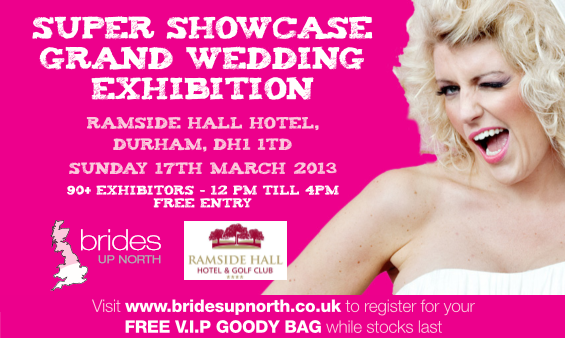 Ramside Hall Super Showcase Grand Wedding Exhibition Spring 2013